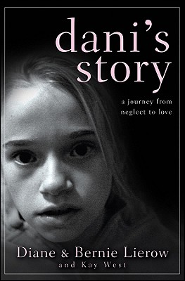 Dani's Story By Lierow, Diane/ Lierow, Bernie/ West, Kay