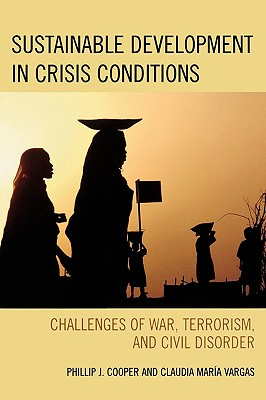 Sustainable Development Under Crisis Conditions By Cooper, Phillip J./ Vargas, Claudia Maria